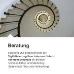 Beratung und Begleitung bei der Digitalisierung Ihrer internen Unter-nehmensprozesse im Bereich Kommunikation und Marketing (Teams b2b / b2c und Networking).